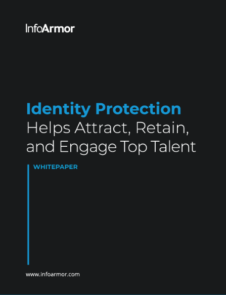 Identity Protection Helps Attract, Retain, and Engage Top Talent